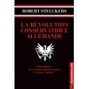 La Révolution conservatrice allemande : Biographies de ses principaux acteurs et textes choisis
