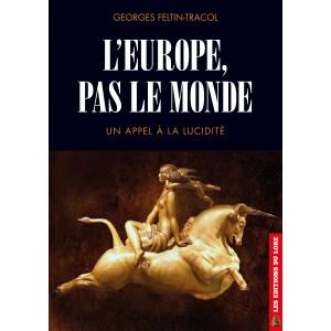 L'Europe, pas le monde : un appel à la lucidité