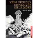 Vers l'Europe retrouvée ou la mort