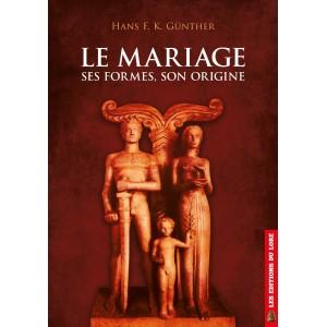 Le Mariage : ses formes, son origine